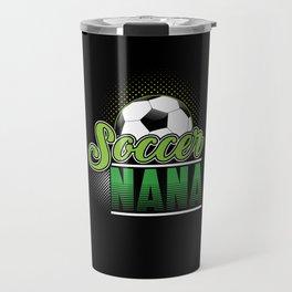 Soccer Nana Travel Mug