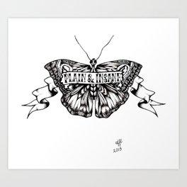 Plain & Insane Art Print