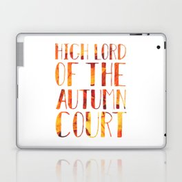 High Lord of the Autumn Court Laptop & iPad Skin