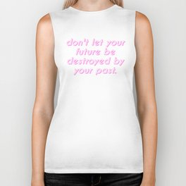 your future, your past Biker Tank