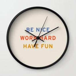 Be Nice, Work Hard, Have Fun   Retro Vintage Bauhaus Typography Wall Clock