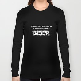 todays good mood is sponsored by beer geek t-shirts Long Sleeve T-shirt