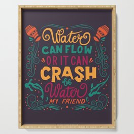 Be Water My Friend 2 Serving Tray