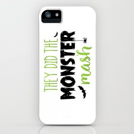 They Did The Monster Mash iPhone Case