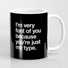 You're just my type Mug