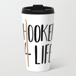 (Crochet) Hooker 4 Life Travel Mug