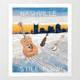 Nashville Music Still Flows Art Print