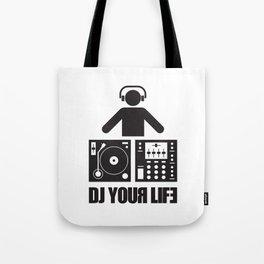 DJ your life Tote Bag
