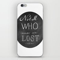 not all who wander iPhone & iPod Skins featuring All Who Wander by Jordan Boesch