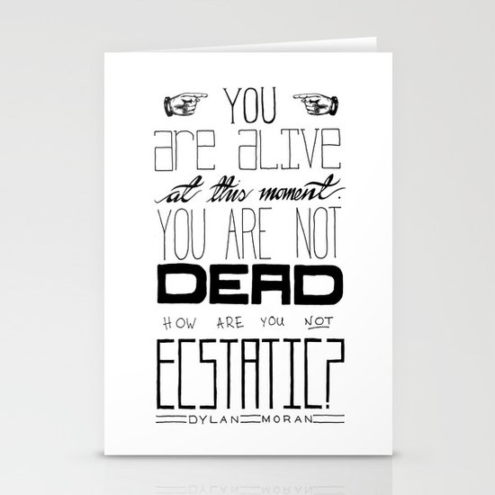 You Are Alive At This Moment Stationery Cards