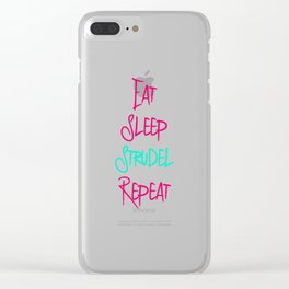 Eat Sleep Strudel German Breakfast Pastry Quote Clear iPhone Case