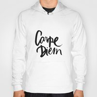 carpe Hoodies featuring Carpe Diem by Karen Hofstetter