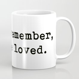 You Are Loved, Motivational, Love, Friendship, Quote Coffee Mug