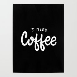 I need coffee #2 Poster
