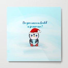 Christmas - Do you wanna build a snowman? Metal Print