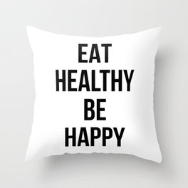 Eat healthy be happy Throw Pillow