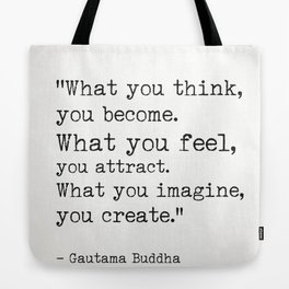 """What you think, you become.