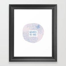 Always be Nice Framed Art Print