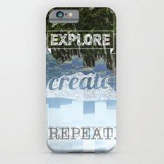Explore Create Repeat Slim Case iPhone 6s