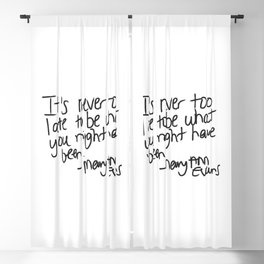It's never too late to be what you might have been Blackout Curtain