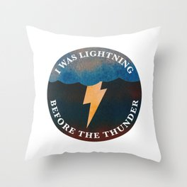 i was lightning before the thunder Throw Pillow
