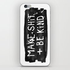 Make Shit + Be Kind iPhone & iPod Skin