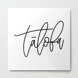 Talofa Calligraphy Metal Print