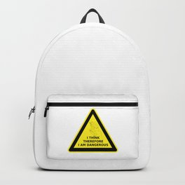 I think therefore I am dangerous - danger road sign T-shirt Backpack