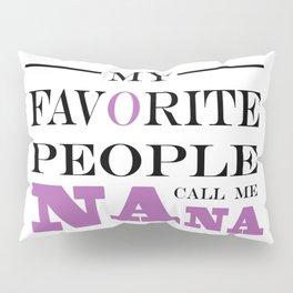 Brisco Brands My Favorite People Call Nana Pillow Sham