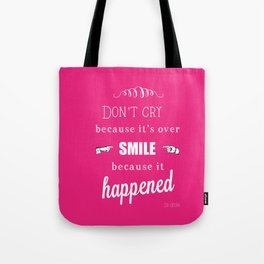 Dr Seuss Quote - Don't cry because it's over Tote Bag