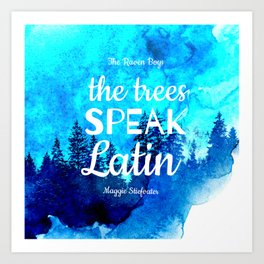 Trees Speak Latin (The Raven Boys) Art Print
