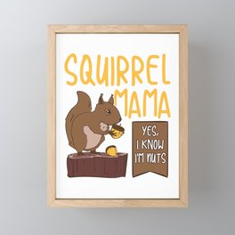 Squirrel Mama I'm Nuts - Gopher & Rodent Mom Gift Framed Mini Art Print