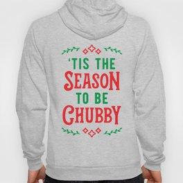 'Tis The Season To Be Chubby v2 Hoody