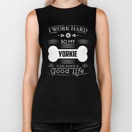Yorkie Design I Work Hard So My Yorkie Can Have A Good Life Bone Logo Biker Tank