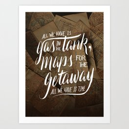 maps for the getaway Art Print