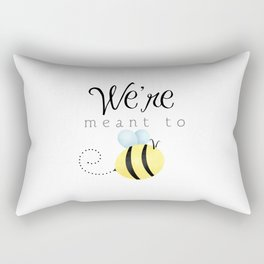 We're Meant To Bee Rectangular Pillow