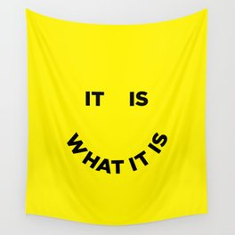 It Is What It Is Wall Tapestry