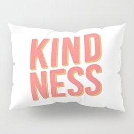 Kindness Pillow Sham