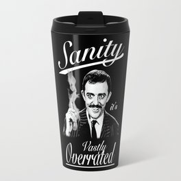 Gomez: Sanity, it's Vastly Overrated Travel Mug
