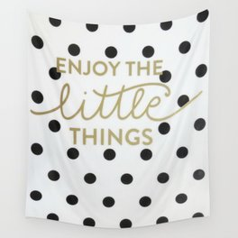 Enjoy the Little Things Saying Wall Tapestry
