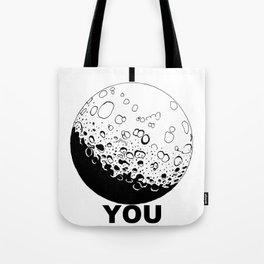 I Moon You Tote Bag