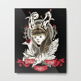 Show No Love  Metal Print