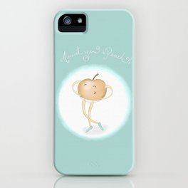 Aren't you a Peach? iPhone Case