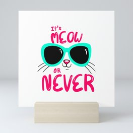It's now or never in cat language Mini Art Print