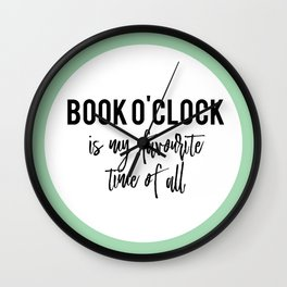 Book o'clock is my favourite time of all! Wall Clock
