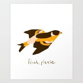 Finch please Art Print