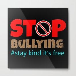 Stop Bullying! Metal Print