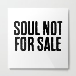 Soul Not For Sale Metal Print