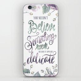 YOU NEEDN'T BELIEVE iPhone Skin