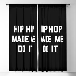 Hip Hop Do It Music Quote Blackout Curtain